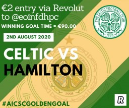 AICSC Golden Goal Celtic v Hamilton August 2nd 2020
